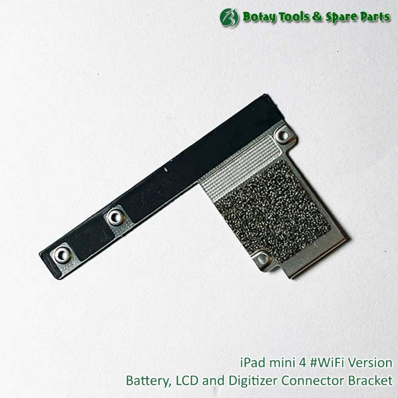 iPad mini 4 #WiFi Version - Battery, LCD and Digitizer Connector Bracket